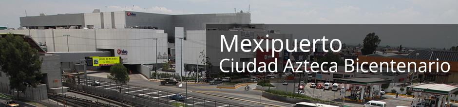 Mexipuerto Ciudad Azteca Bicentenario